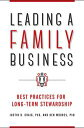 Leading a Family Business: Best Practices for Long-Term Stewardship【電子書籍】[ Justin B Craig Ph.D. ]