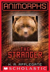 Animorphs #7: The Stranger【電子書籍】[ K. A. Applegate ]