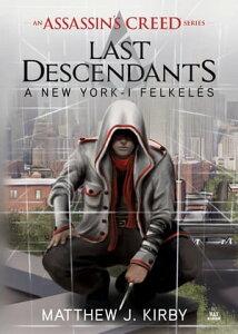 Last Descendants - A New York-i felkel?s【電子書籍】[ Matthew J. Kirby ]