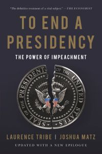 To End a PresidencyThe Power of Impeachment【電子書籍】[ Laurence Tribe ]
