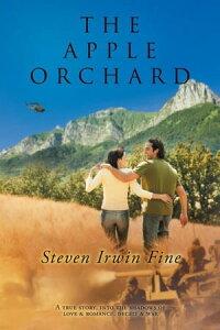 The Apple Orchard【電子書籍】[ Steven Irwin Fine ]