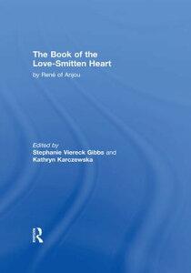 The Book of The Love-Smitten Heart【電子書籍】[ Rene D'Anjou ]