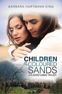 Children of the Coloured Sands【電子書籍】[ Barbara Hartmann King ]