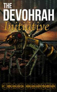 The Devohrah Initiative【電子書籍】[ Craig Hansen ]