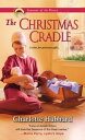 The Christmas Cradle【電子書籍】[ Charlotte Hubbard ]