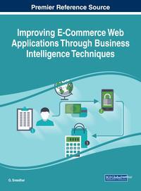 Improving E-Commerce Web Applications Through Business Intelligence Techniques【電子書籍】