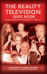 The Reality Television Quiz Book1,000 Questions on Reality TV Shows【電子書籍】[ Chris Cowlin ]