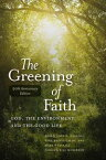The Greening of FaithGod, the Environment, and the Good Life【電子書籍】[ Bill McKibben ]