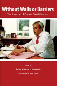 Without Walls or BarriersThe Speeches of Premier David Peterson【電子書籍】