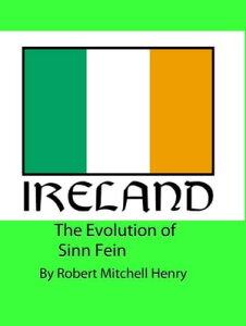 The Evolution of Sinn Fein【電子書籍】[ Robert Mitchell Henry ]