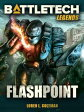 BattleTech Legends: Flashpoint【電子書籍】[ Loren L. Coleman ]