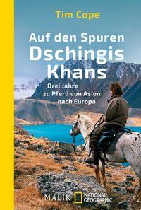 Auf den Spuren Dschingis KhansDrei Jahre zu Pferd von Asien nach Europa【電子書籍】[ Tim Cope ]