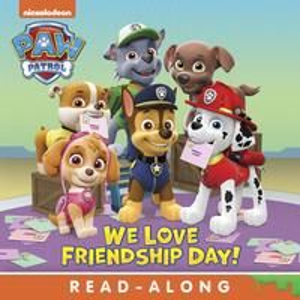 We Love Friendship Day! (PAW Patrol)【電子書籍】[ Nickelodeon Publishing ]