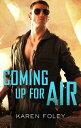 Coming Up For Air【電子書籍】[ Karen Foley ]