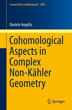 洋書, COMPUTERS & SCIENCE Cohomological Aspects in Complex Non-K?hler Geometry Daniele Angella