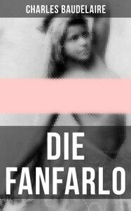 """Die FanfarloSeine Liebesaff?re mit der T?nzerin, Jeanne Duval: die """"Schwarze Venus"""", die Verk?rperung der """"Femme fatale"""".【電子書籍】[ Charles Baudelaire ]"""
