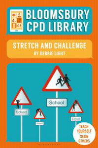 Bloomsbury CPD Library: Stretch and Challenge【電子書籍】[ Debbie Light ]