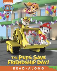 The Pups Save Friendship Day! (PAW Patrol)【電子書籍】[ Nickelodeon Publishing ]
