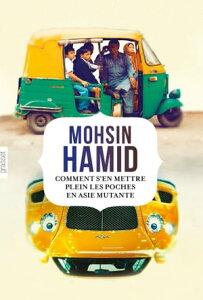 Comment s'en mettre plein les poches en Asie mutanteroman traduit de l'anglais (Pakistan) par Bernard Cohen【電子書籍】[ Mohsin Hamid ]