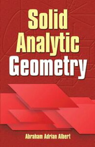 Solid Analytic Geometry【電子書籍】[ Abraham Adrian Albert ]