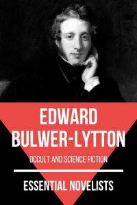 Essential Novelists - Edward Bulwer-Lyttonoccult and science fiction【電子書籍】[ Edward Bulwer-Lytton ]