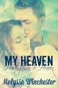 楽天Kobo電子書籍ストアで買える「My Heaven (Holding On To Heaven【電子書籍】[ Melyssa Winchester ]」の画像です。価格は119円になります。