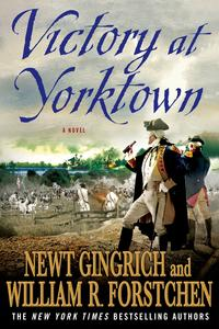Victory at YorktownA Novel【電子書籍】[ Newt Gingrich ]
