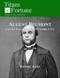 August Belmont: Grand Sachem Of New York【電子書籍】[ Daniel Alef ]