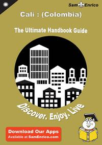 Ultimate Handbook Guide to Cali : (Colombia) Travel GuideUltimate Handbook Guide to Cali : (Colombia) Travel Guide【電子書籍】[ Kecia Wagner ]
