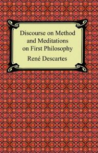Discourse on Method and Meditations on First Philosophy【電子書籍】[ Rene Descartes ]