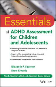 Essentials of ADHD Assessment for Children and Adolescents【電子書籍】[ Elizabeth P. Sparrow ]
