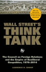 Wall Street's Think TankThe Council on Foreign Relations and the Empire of Neoliberal Geopolitics, 1976-2014【電子書籍】[ Laurence H. Shoup ]