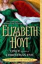 Once Upon a Christmas EveA Maiden Lane Novella【電子書籍】[ Elizabeth Hoyt ]