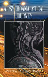A Psychoanalytical Journey【電子書籍】[ Ashoka Jahnavi Prasad ]