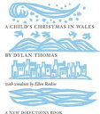 A Child's Christmas in Wales【電子書籍】[ Dylan Thomas ]