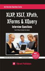XSLT, XLXP, XPath, XForms & XQuery Interview Questions You'll Most Likely Be Asked【電子書籍】[ Vibrant Publishers ]
