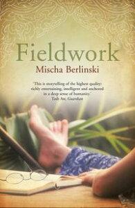 Fieldwork【電子書籍】[ Mischa Berlinski ]