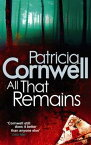 All That Remains【電子書籍】[ Patricia Cornwell ]