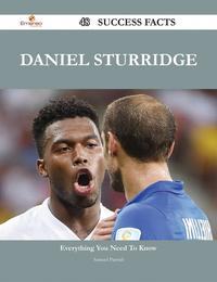 Daniel Sturridge 48 Success Facts - Everything you need to know about Daniel Sturridge【電子書籍】[ Samuel Parrish ]