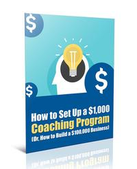 How to Set Up a $1,000 Coaching Program【電子書籍】[ Anonymous ]