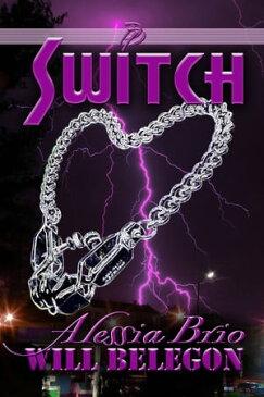 Switch【電子書籍】[ Alessia Brio ]