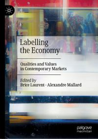 Labelling the EconomyQualities and Values in Contemporary Markets【電子書籍】