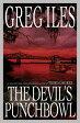 The Devil's PunchbowlA Novel【電子書籍】[ Greg Iles ]