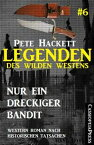 Legenden des Wilden Westens 6: Nur ein dreckiger BanditCassiopeiapress Western Roman nach historischen Tatsachen【電子書籍】[ Pete Hackett ]
