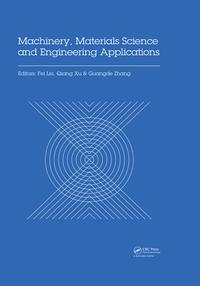 Machinery, Materials Science and Engineering ApplicationsProceedings of the 6th International Conference on Machinery, Materials Science and Engineering Applications (MMSE 2016), Wuhan, China, October 26-29 2016【電子書籍】