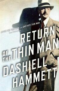 Return of the Thin Man【電子書籍】[ Dashiell Hammett ]