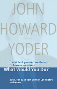 What Would You Do?【電子書籍】[ John Howard Yoder ]