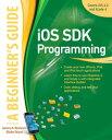 iOS SDK Programming A Beginners Guide【電子書籍】[ Blake Ward ]