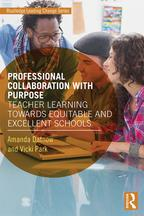 Professional Collaboration with PurposeTeacher Learning Towards Equitable and Excellent Schools【電子書籍】[ Amanda Datnow ]