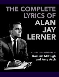 The Complete Lyrics of Alan Jay Lerner【電子書籍】